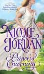 Princess Charming: A Legendary Lovers Novel - Nicole Jordan