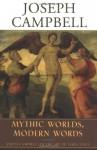 Mythic Worlds, Modern Words: Joseph Campbell on the Art of James Joyce - Joseph Campbell, Edmund L. Epstein, Phil Cousineau