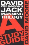 David Williamson's Jack Manning Trilogy: A Study Guide - David Moore