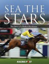 Sea the Stars: The Story of a Perfect Racehorse - Sean Magee