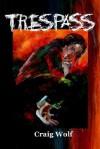 Trespass - Craig Wolf