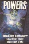 Powers, Vol. 1: Who Killed Retro Girl? - Brian Michael Bendis, Michael Avon Oeming