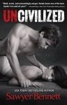 Uncivilized - Sawyer Bennett