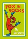 Fox in Socks. by Dr. Seuss - Dr. Seuss