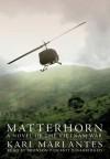 By Karl Marlantes: Matterhorn: A Novel of the Vietnam War [Audiobook] - Inc.- -Blackstone Audio