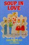 Soup in Love - Robert Newton Peck, Charles Robinson