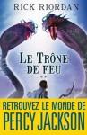 Le Trône de feu:Kane chronicles 2 (Wiz) (French Edition) - Rick Riordan