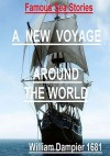 Famous Sea Stories - A New Voyage Around the World. - William Dampier
