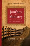 The Journey of Ministry: Insights from a Life of Practice - Eddie Gibbs, Richard J. Mouw
