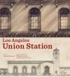 Los Angeles Union Station - Marlyn Musicant, William Deverell, Matthew W. Roth