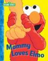 Mommy Loves Elmo (Sesame Street) - Michael P. Fertig, Bob Berry