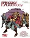 Episodios patagónicos - Alejandro Aguado, Carlos Casalla, Jorge Morhain, Germán Cáceres, Carlos Scherpa