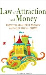 Law of Attraction and Money: How to Manifest Money and Get Rich...NOW! - Elizabeth Daniels