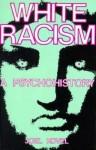 White Racism: A Psychohistory - Joel Kovel