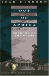 Out of Africa and Shadows on the Grass - Karen Blixen, Isak Dinesen