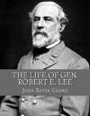 The Life of Gen. Robert E. Lee - John Esten Cooke, Desmond Gahan