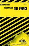 Machiavelli's The Prince (Cliffs Notes) - Luisa Vergani, Niccolò Machiavelli, CliffsNotes