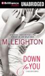 Down to You - M. Leighton, Kate Rudd, Benjamin L Darcie