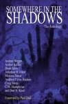 Somewhere in the Shadows - Jonathan D. Allen, Dean Giles, Craig Jones, Marissa Farrar, Amber Keller, Andrez Bergen, Andrew Hudson, Dan H. Kind, C.M. Humphries, Paul Dail
