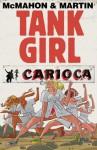 Tank Girl: Carioca - Alan Martin, Mike McMahon