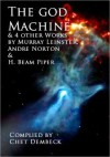 The God Machine and 4 Other Works by Murray Leinster, Andre Norton and H. Beam Piper - Chet Dembeck, Terry Carr, Murray Leinster, Andre Norton, H. Beam Piper