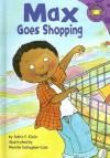 Max Goes Shopping - Adria F. Klein, Mernie Gallagher-Cole