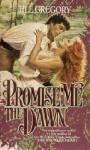 Promise Me the Dawn - Jill Gregory