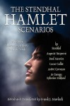 The Stendhal Hamlet Scenarios and Other Shakespearean Shorts from the French - Stendhal, Auguste Vacquerie, Paul Meurice, Lucas Gallet, André Cormeau, Georges Ephraim Mikhael, Frank J. Morlock