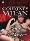 Trial by Desire - Courtney Milan