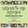Legends in the Kitchen: Celebrity Recipes for a Cause - Judy Keel, Linda F. Radke, Stefanie Powers, Burt Reynolds, James Garner