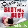 Blut für Blut (Nordic Killing) - Julie Hastrup, Vera Teltz, Audible GmbH