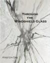 Through the Windshield Glass (Beyond) - Kristen Day