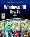 Waite Group's Windows 98 How to [With *] - Keith Powell, Larry Harris