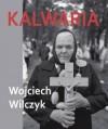 Kalwaria - Wojciech Wilczyk