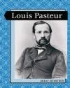 Louis Pasteur - John Malam, Liz Miles, Lara Anderson