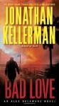 Bad Love: An Alex Delaware Novel (Alex Delaware #8) - Jonathan Kellerman