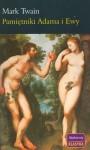 Pamiętniki Adama i Ewy - Mark Twain, Teresa Truszkowska