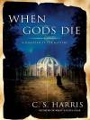When Gods Die - C.S. Harris