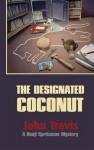 The Designated Coconut - John Travis