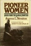 Pioneer women: Voices from the Kansas frontier - Joanna L. Stratton