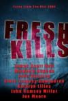 Fresh Kills, Tales from the Kill Zone - James Scott Bell, Clare Langley-Hawthorne, Kathryn Lilley, Joe Moore, Michelle Gagnon, John Gilstrap, John Ramsey Miller