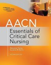 AACN Essentials of Critical Care Nursing, Second Edition - Marianne Chulay, Suzanne Burns, American Association of Critical-Care Nurses (AACN)