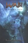 Wabi: A Hero's Tale - Joseph Bruchac