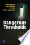 Dangerous Thresholds: Managing Escalation in the 21st Century - Forrest E. Morgan