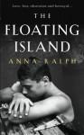 The Floating Island - Anna Ralph
