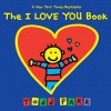 The I LOVE YOU Book (Board Book) - Todd Parr