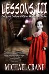 Lessons III: Demonic Dolls and Other Morbid Drabbles - Michael Crane, Daniel Arenson, Imogen Rose, David Dalglish, Sean Sweeney, Jason G. Anderson