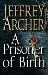 A Prisoner Of Birth - Jeffrey Archer