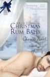 Christmas Rum Balls (A Kiss and Tell Interlude) - Cherie Noel