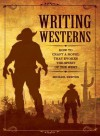 Writing Westerns: How to Craft Novels That Evoke the Spirit of the West - Mike Newton